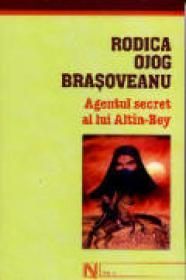 Agentul secret al lui Alt?n-Bey - Rodica Ojog-Brasoveanu