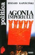 Agonia imperiului - Ryszard Kapuscinski