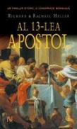 Al 13-lea Apostol - Richard Heller, Rachael Heller