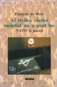 Al treilea razboi mondial nu a avut loc. NATO si pacea - Francois De Rose