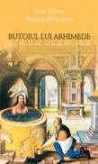 Butoiul Lui Arhimede. Mic Tratat De Mitologie A Stiintei - Nicolas Witkowski, Sven Ortoli