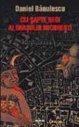 Cei sapte regi ai orasului Bucuresti - Daniel Banulescu