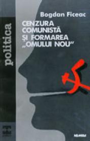 """Cenzura comunista si formarea """"omului nou"""" - Bogdan Ficeac"""