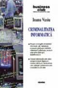 Criminalitatea informatica - Ioana Vasiu