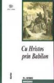 Cu Hristos Prin Babilon - Pr. Ovidiu Moceanu