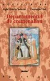 Departamentul De Cremenalion - Ligia Livada-Cadeschi