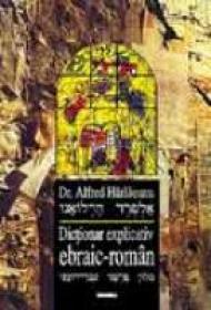 Dictionar Explicativ Ebraic-roman Vol 1 - Alfred Harlaoanu
