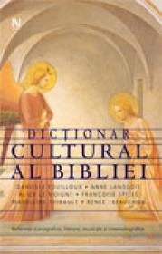 Dictionar cultural al Bibliei - Danielle Fouilloux