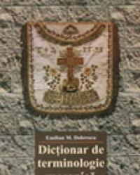 Dictionar de terminologie masonica - Emilian Dobrescu