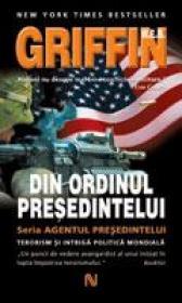 Din Ordinul Presedintelui - W.E.B. Griffin