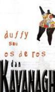 Duffy Sau Os De Ros - Dan Kavanagh