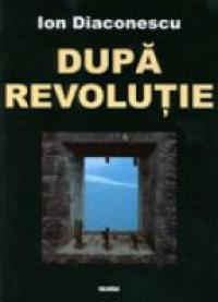 Dupa Revolutie - Ion Diaconescu