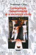 Genealogia fanatismului si a societatii civile - Dominique Colas
