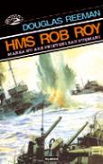 HMS Rob Roy - Douglas Reeman