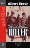 In umbra lui Hitler (2 vol.) - Albert Speer