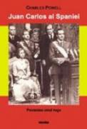 Juan Carlos Al Spaniei, Povestea Unui Rege - Charles Powell