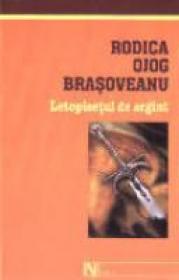 Letopisetul De Argint - Rodica Ojog-Brasoveanu