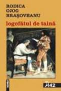 Logofatul De Taina - Rodica Ojog-Brasoveanu