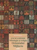Mitologia si religia Orientului Mijlociu - Jan Knappert