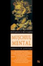 Muschiul Mental - David Gamon, Ph. D., Allen D. Bragdon