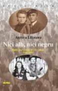 Nici Alb, Nici Negru - Aurora Liiceanu