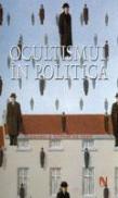 Ocultismul In Politica - Gerard De Sede/Sophie De Sede