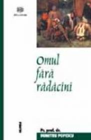 Omul Fara Radacini - Pr. Prof. Dr. Dumitru Popescu