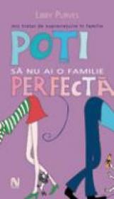 Poti Sa Nu Ai O Familie Perfecta - Libby Purves