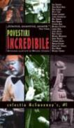 Povestiri Incredibile - Antologie ingrijita de Michael Chabon