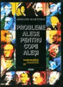 Probleme alese pentru copii alesi - Armand Martinov
