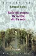 Reflectii asupra Revolutiei Franceze - Edmond Burke