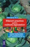 Sfaturi Practice Pentru Cultura Legumelor - Gheorghita Hoza