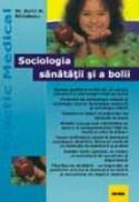 Sociologia Sanatatii Si A Bolii - Sorin M. Radulescu