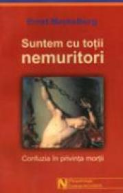 Suntem Cu Totii Nemuritori - Ernst Meckelburg