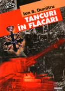 Tancuri in flacari - oferta speciala - Ion S. Dumitru