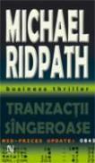 Tranzactii Sangeroase - Michael Ridpath