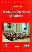Tranzitie, Liberalism Si Natiune - Cristian Preda