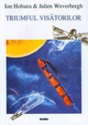 Triumful visatorilor - Ion Hobana