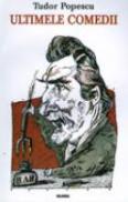 Ultimele Comedii - Tudor Popescu