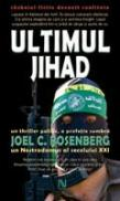 Ultimul Jihad - Joel C. Rosenberg