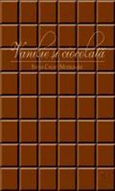 Vanilie Si Ciocolata - Sveva Casati Modignani