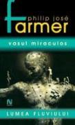 Vasul Miraculos (vol. 2) - Philip Jose Farmer