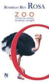 Zoo - Animale Sau Oameni, Aceeasi Jungla - Rodrigo Rey Rosa