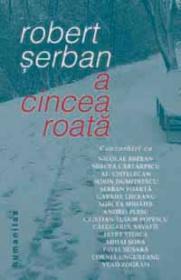 A cincea roata - Serban Robert
