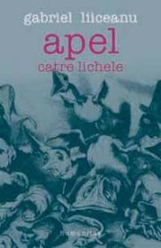 Apel catre lichele - Liiceanu Gabriel