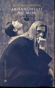 Arhanghelii nu mor - Mosora Anca Maria