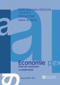 Bacalaureat 2007. Economie. Ghid de rezolvare a subiectelor. Clasa a XII-a - Spineanu-Dobrota Sorin (coord.)