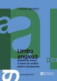 Bacalaureat 2007. Limba engleza. Modele de eseuri si texte de analiza pentru bacalaureat - Nechifor Cristina