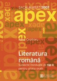 Bacalaureat 2007. Literatura romana. Subiecte rezolvate tip II pentru proba orala. Clasa a XII a - Croitoru Alina