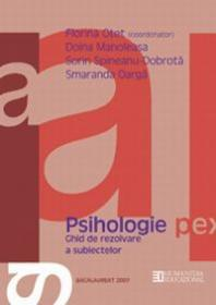 Bacalaureat 2007. Psihologie. Ghid de rezolvare a subiectelor. Clasa a XII-a - Otet Florina (coord.)